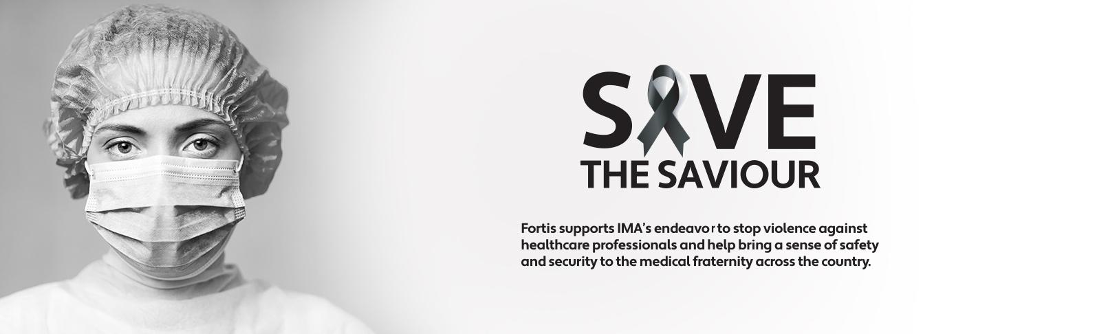 Fortis Mumbai - Save the Saviour